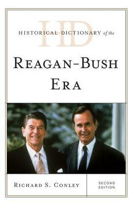 Historical Dictionary of the Reagan-Bush Era