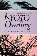 Kyoto-Dwelling: Poems: A Year of Brief Poems