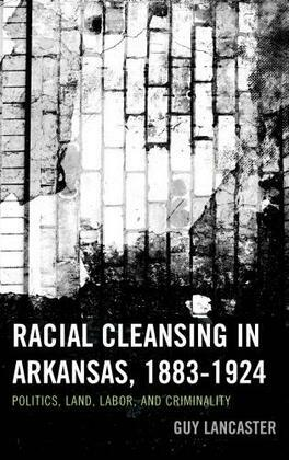 Racial Cleansing in Arkansas, 1883–1924