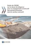Guide de l'OCDE sur le devoir de diligence pour un engagement constructif des parties prenantes dans le secteur extractif