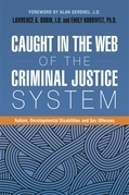 Caught in the Web of the Criminal Justice System