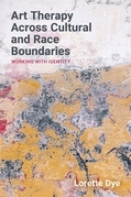 Art Therapy Across Cultural and Race Boundaries