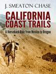 California Coast Trails; A Horseback Ride from Mexico to Oregon