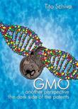 GMO. Another  Perspective. The dark side of Patents