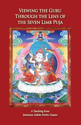 Viewing the Guru Through the Lens of the Seven Limb Puja