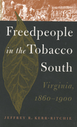 Freedpeople in the Tobacco South