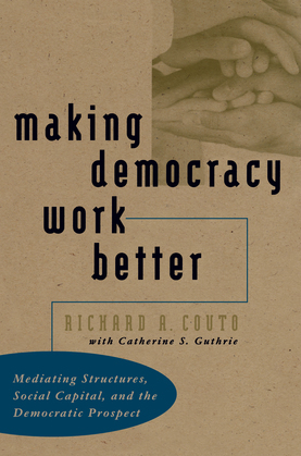 Making Democracy Work Better