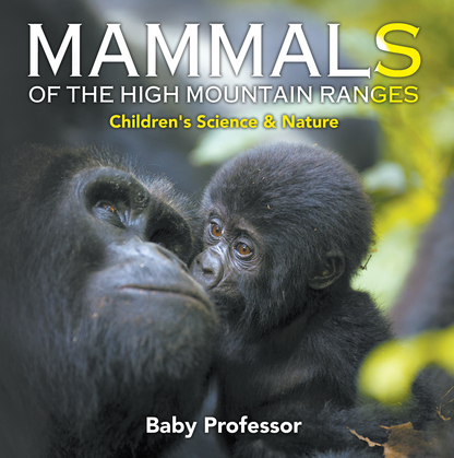 Mammals of the High Mountain Ranges | Children's Science & Nature
