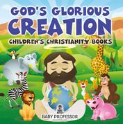 God's Glorious Creation | Children's Christianity Books