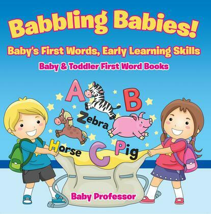 Babbling Babies! Baby's First Words, Early Learning Skills - Baby & Toddler First Word Books