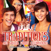 Traditions and Special Family Celebrations- Children's Family Life Books