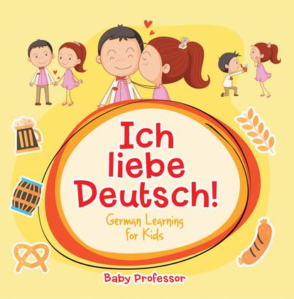 Ich liebe Deutsch! | German Learning for Kids