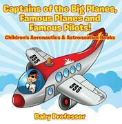 Captains of the Big Planes, Famous Planes and Famous Pilots! - Children's Aeronautics & Astronautics Books
