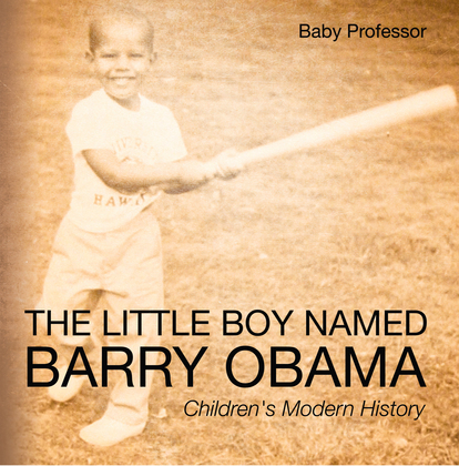 The Little Boy Named Barry Obama | Children's Modern History