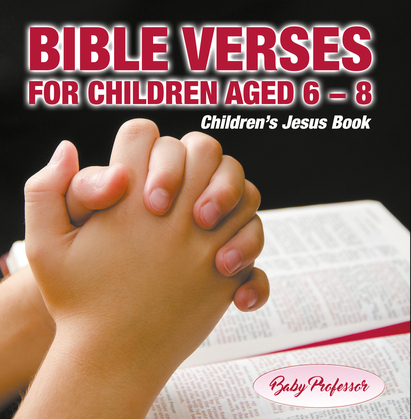 365 Days of Bible Verses for Children Aged 6 - 8 | Children's Jesus Book