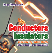 Conductors and Insulators Electricity Kids Book | Electricity & Electronics