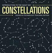 Constellations | Introduction to the Night Sky | Science & Technology Teaching Edition