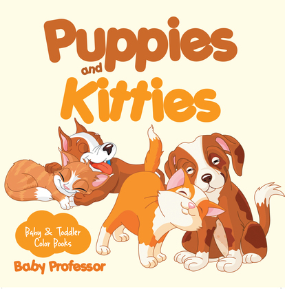 Puppies and Kitties-Baby & Toddler Color Books