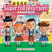 Supertoll Deutsch! | German Learning for Kids