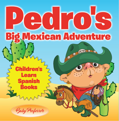 Pedro's Big Mexican Adventure | Children's Learn Spanish Books