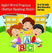 Sight Word Practice (Better Reading Skills) : 3rd Grade Workbooks Series