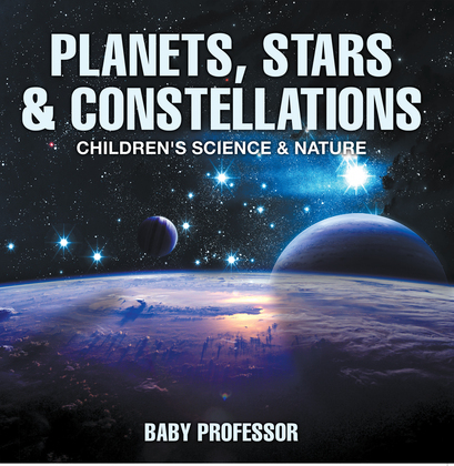 Planets, Stars & Constellations - Children's Science & Nature