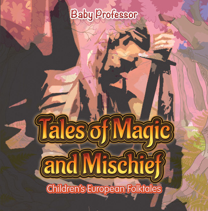 Tales of Magic and Mischief | Children's European Folktales