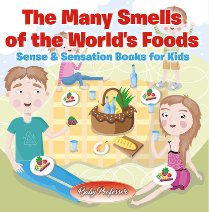 The Many Smells of the World's Foods | Sense & Sensation Books for Kids