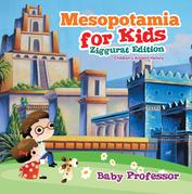 Mesopotamia for Kids - Ziggurat Edition   Children's Ancient History