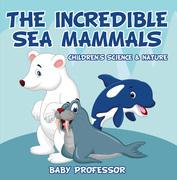 The Incredible Sea Mammals | Children's Science & Nature