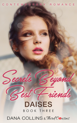 Secrets Beyond Best Friends - Daises (Book 3) Contemporary Romance
