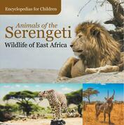 Animals of the Serengeti | Wildlife of East Africa | Encyclopedias for Children