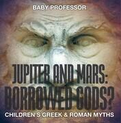 Jupiter and Mars: Borrowed Gods?- Children's Greek & Roman Myths