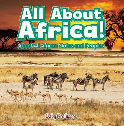 All About Africa! About All African States and Peoples