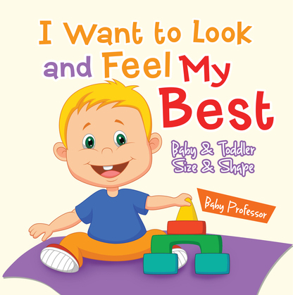 I Want to Look and Feel My Best   Baby & Toddler Size & Shape