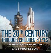 The 20th Century through Children's Eyes | Children's Modern History