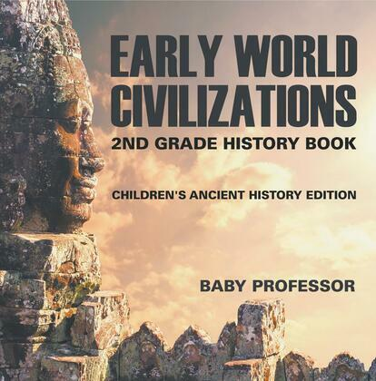 Early World Civilizations: 2nd Grade History Book | Children's Ancient History Edition