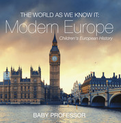 The World as We Know It: Modern Europe | Children's European History