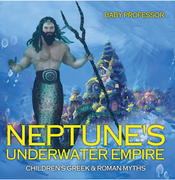 Neptune's Underwater Empire- Children's Greek & Roman Myths