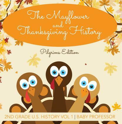 The Mayflower and Thanksgiving History | Pilgrims Edition | 2nd Grade U.S. History Vol 1
