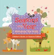 Seasons of the Year: Almanac for Kids | Children's Books on Seasons Edition