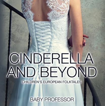 Cinderella and Beyond   Children's European Folktales