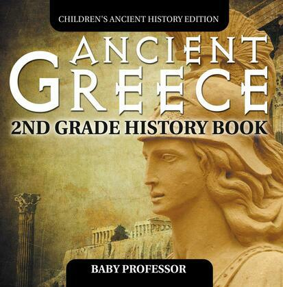 Ancient Greece: 2nd Grade History Book | Children's Ancient History Edition