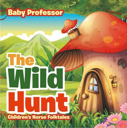 The Wild Hunt   Children's Norse Folktales
