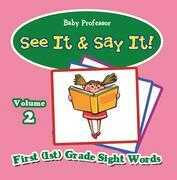 See It & Say It! : Volume 2 | First (1st) Grade Sight Words