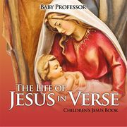 The Life of Jesus in Verse | Children's Jesus Book