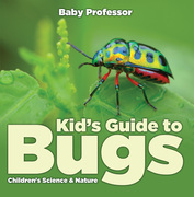Kid's Guide to Bugs - Children's Science & Nature