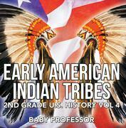 Early American Indian Tribes | 2nd Grade U.S. History Vol 4