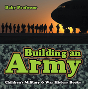 Building an Army | Children's Military & War History Books