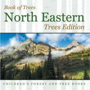 Book of Trees | North Eastern Trees Edition | Children's Forest and Tree Books